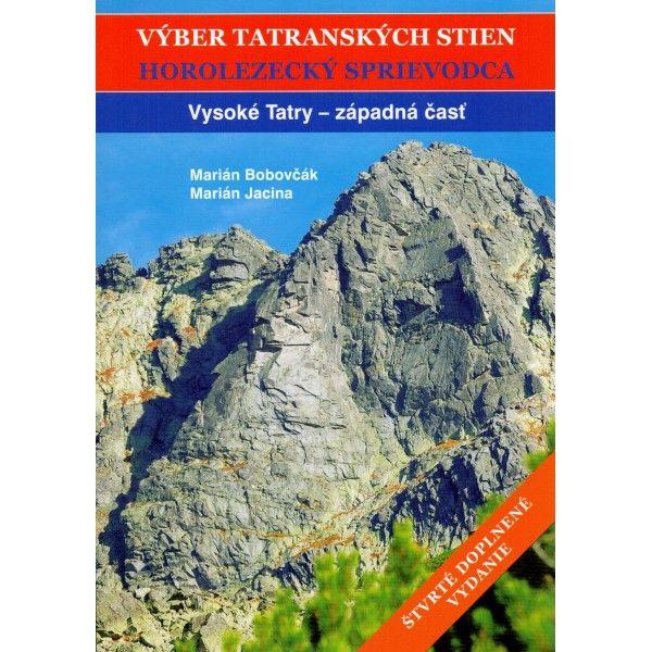 Výber tatranských stien I. - Vysoké Tatry Západ Marián Bobovčák, Marián Jacina