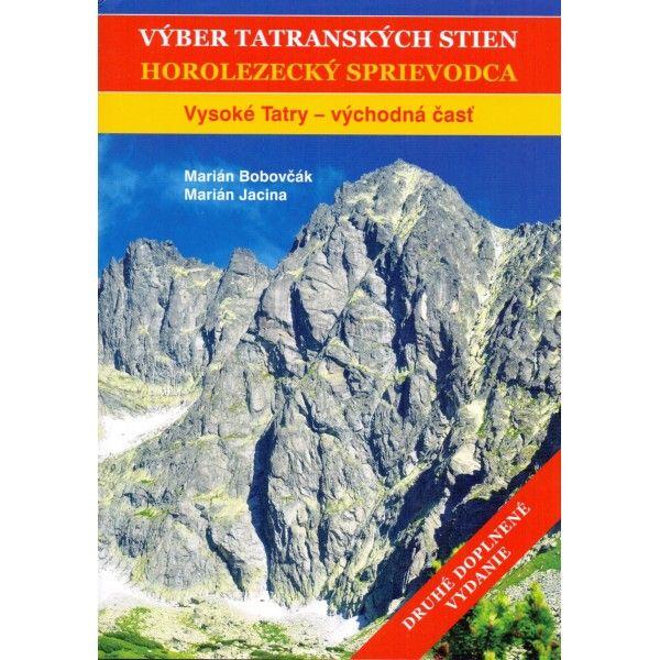 Výber tatranských stien II - Vysoké Tatry Východ Marián Bobovčák, Marián Jacina